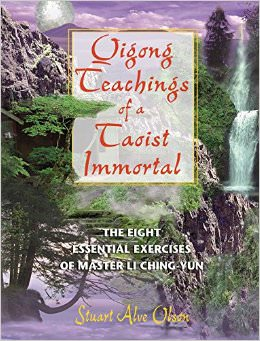 Qigong Teachings of a Taoist Immortal: The Eight Essential Exercises of Master Li Ching-Yun by Stuat Alve Olson