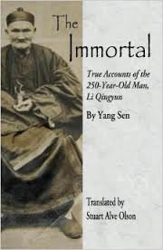 The Immortal: True Accounts of the 250-Year-Old Man, Li Qingyun by Yang Sen (translated by Stuart Alve Olson)
