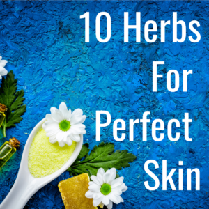 10 herbs for perfect skin
